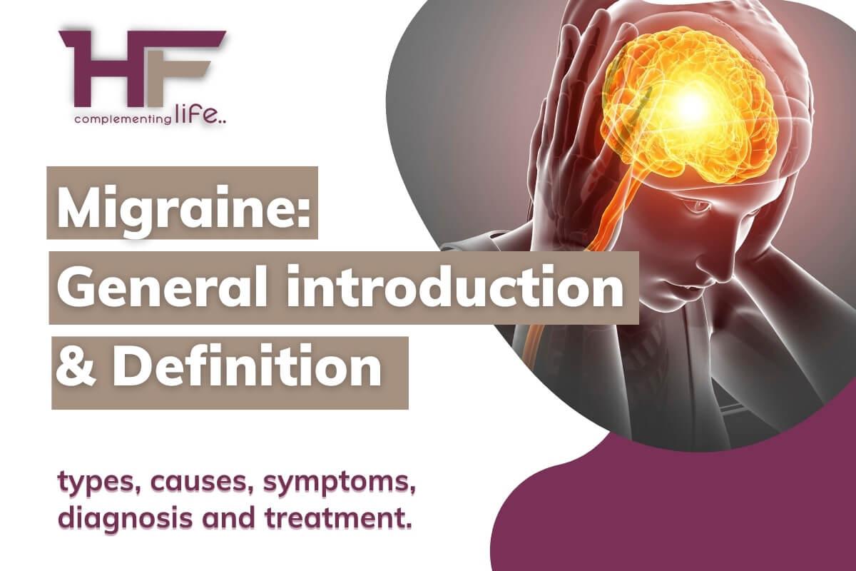 Migraine:  types, causes, symptoms, diagnosis, and treatment