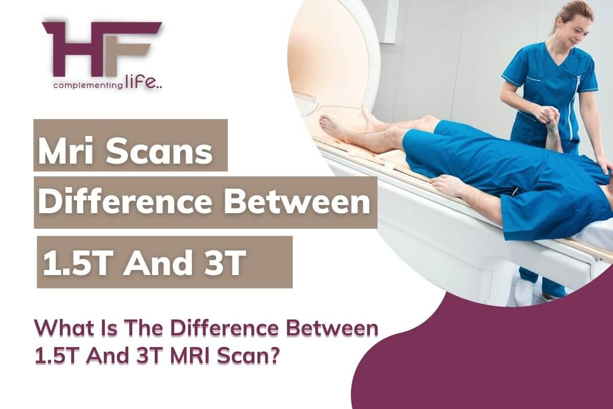 1.5T MRI  vs 3T MRI – What is the Difference?