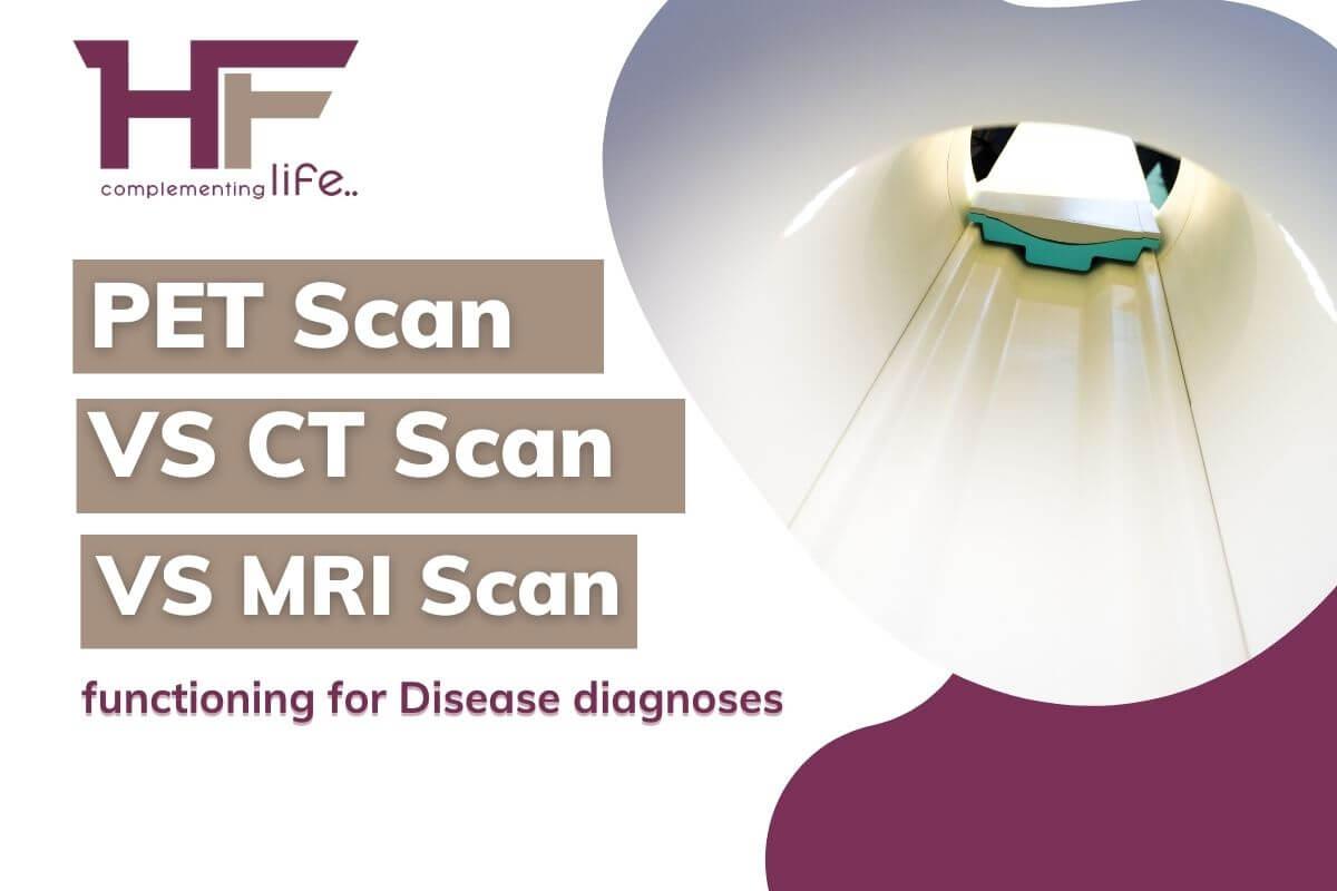 Pet scan VS CT VS MRI